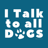 I Talk to DOGS by Melody Gardy
