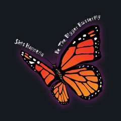 Be the Bigger Butterfly Shit Happens by Melody Gardy