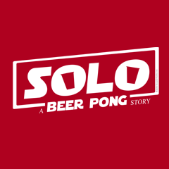 Solo:  A Beer Pong Story