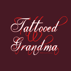 Tattooed Grandma Awesome Granny Ink Tattoos Script by Melody Gardy