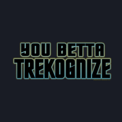 You Betta Trekognize