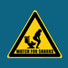 Watch for Sharks in the Toilets Caution Sign Warning