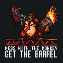 Mess With The Monkey, Get the Barrel by Aaron Gardy