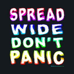 Spread Wide Don't Panic
