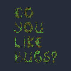 Do You Like Bugs by Melody Gardy + House Of HaHa