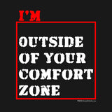 I'm Outside of Your Comfort Zone by Melody Gardy + House Of HaHa
