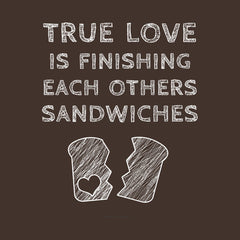 True Love Is Finishing Each Other's Sandwiches by Melody Gardy + House Of HaHa