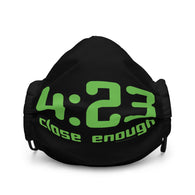 4:23 Close Enough Cannabis Humor Premium Face Mask