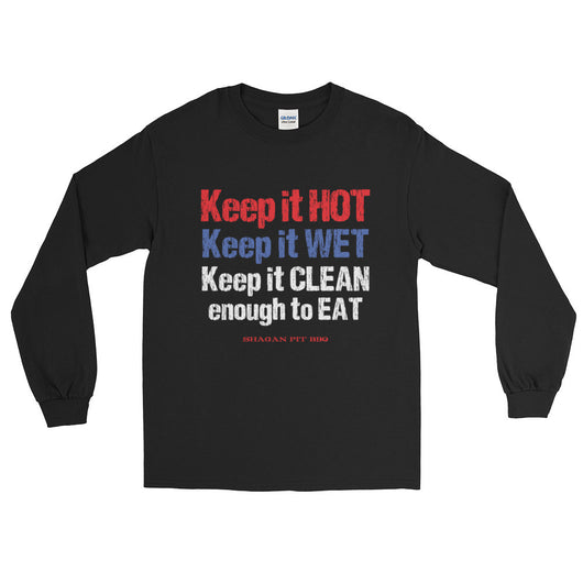 Keep it HOT Keep it WET Keep it CLEAN enough to EAT Men's Long Sleeve T-Shirt
