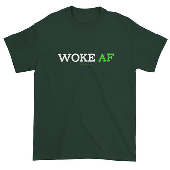 Woke AF Social Justice Racism Awareness Cool Slang Men's T-shirt + House Of HaHa Best Cool Funniest Funny Gifts