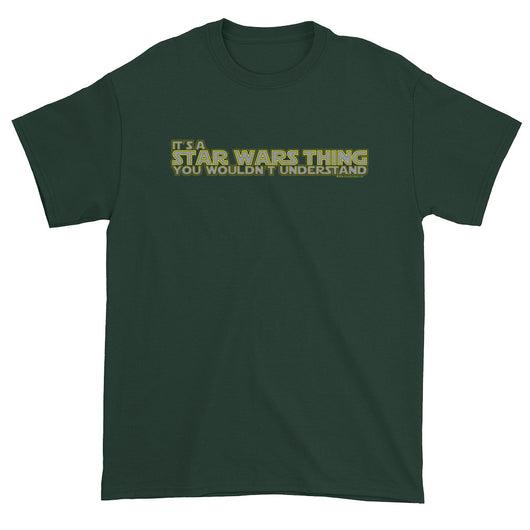 It's a Star Wars Thing You Wouldn't Understand Men's Short Sleeve T-Shirt by Aaron Gardy + House Of HaHa Best Cool Funniest Funny T-Shirts