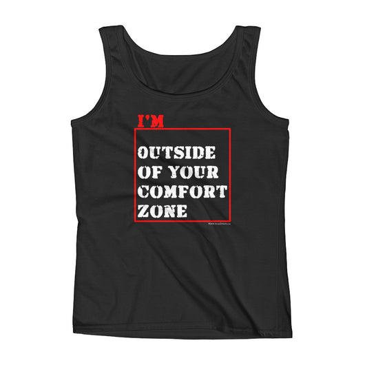 I'm Outside of Your Comfort Zone Non Conformist Ladies' Tank Top + House Of HaHa Best Cool Funniest Funny T-Shirts
