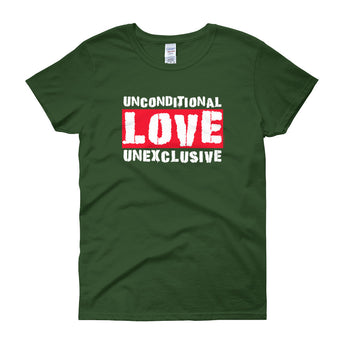 Unconditional Love Unexclusive Family Unity Peace Women's short sleeve t-shirt + House Of HaHa Best Cool Funniest Funny Gifts