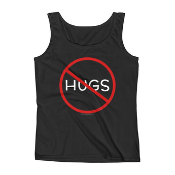 No Hugs Don't Touch Me Introvert Personal Space PSA Ladies' Tank Top + House Of HaHa Best Cool Funniest Funny Gifts
