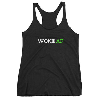 Woke AF Social Justice Racism Awareness Cool Slang Women's Tank Top + House Of HaHa Best Cool Funniest Funny Gifts