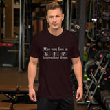 May You Live in Interesting Times Unisex Short-Sleeve T-Shirt for Musicians + House Of HaHa Best Cool Funniest Funny Gifts