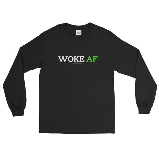 Woke AF Social Justice Racism Awareness Cool Slang Men's Long Sleeve T-Shirt + House Of HaHa