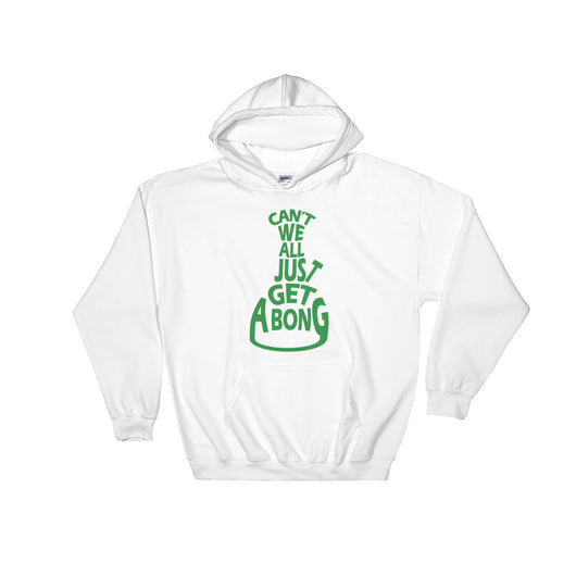 Can't We All Just Get a Bong Men's Heavy Hooded Hoodie Sweatshirt + House Of HaHa Best Cool Funniest Funny T-Shirts