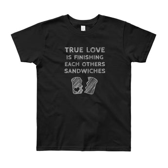 True Love is Finishing Each Other's Sandwiches Youth Short Sleeve T-Shirt - Made in USA + House Of HaHa Best Cool Funniest Funny Gifts