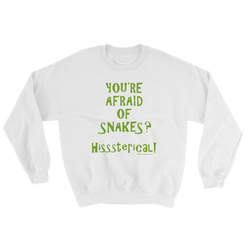 You're Afraid of Snakes? Funny Herpetology Herper Sweatshirt + House Of HaHa Best Cool Funniest Funny Gifts