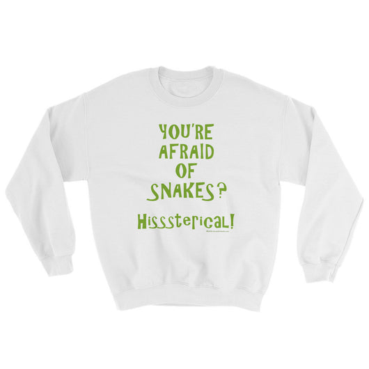 You're Afraid of Snakes? Funny Herpetology Herper Sweatshirt + House Of HaHa