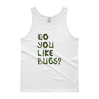 Do You Like Bugs? Creepy Insect Lovers Entomology Men's Tank top + House Of HaHa Best Cool Funniest Funny Gifts