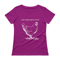 Guess What? Stop Talking about My Chicken Butt Ladies' Scoopneck T-Shirt + House Of HaHa