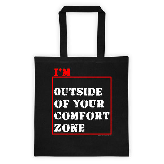 I'm Outside of Your Comfort Zone Non Conformist Double Sided Print Tote Bag + House Of HaHa Best Cool Funniest Funny T-Shirts