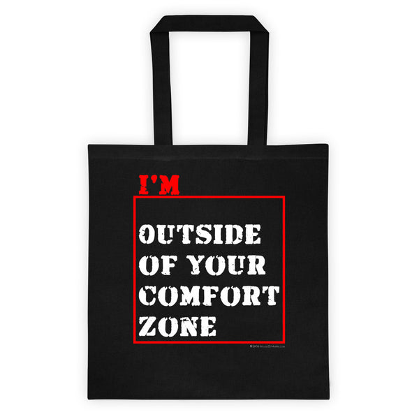 I'm Outside of Your Comfort Zone Non Conformist Double Sided Print Tote Bag + House Of HaHa