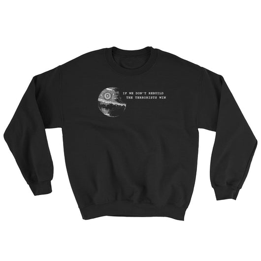 Anti-Terrorism Men's Star Wars Parody Sweatshirt + House Of HaHa Best Cool Funniest Funny T-Shirts
