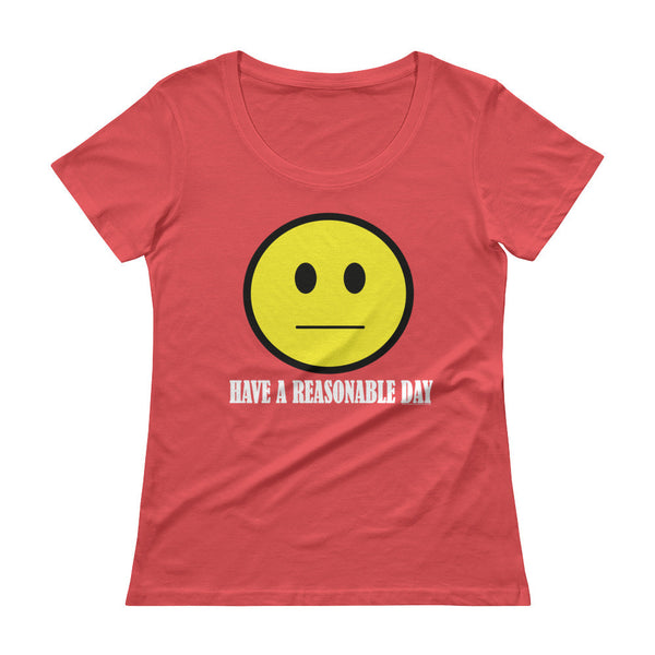 Have A Reasonable Day Ladies' Scoopneck T-Shirt + House Of HaHa Best Cool Funniest Funny Gifts