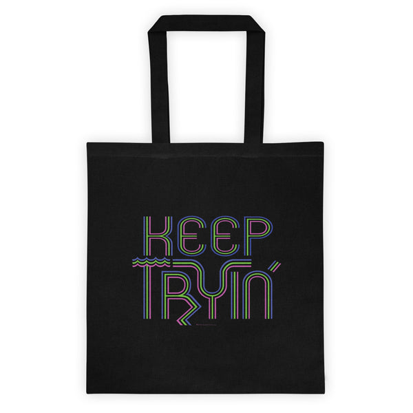 Keep Tryin' Triathlon Training Motivational Perseverance Tote Bag + House Of HaHa Best Cool Funniest Funny Gifts