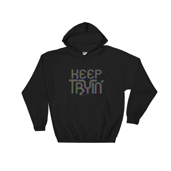 Keep Tryin' Triathlon Training Motivational Perseverance Hooded Hoodie Sweatshirt + House Of HaHa Best Cool Funniest Funny Gifts