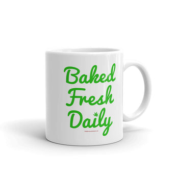 Fresh Baked Daily Cannabis Ceramic Coffee Mug + House Of HaHa Best Cool Funniest Funny Gifts