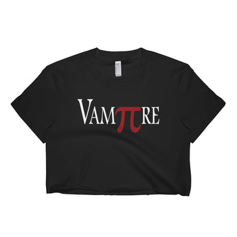 VamPIre Pi Mathematical Constant Algebra Pun Short Sleeve Crop Top + House Of HaHa Best Cool Funniest Funny Gifts