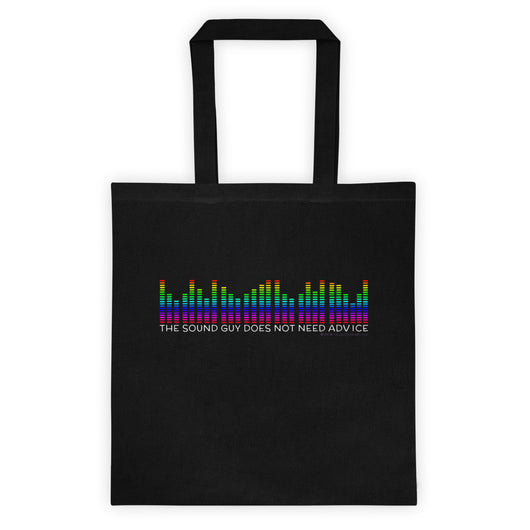 The Sound Guy Does Not Need Advice Funny Music Band Tote Bag + House Of HaHa