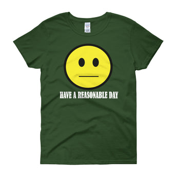 Have A Reasonable Day Women's T-shirt + House Of HaHa Best Cool Funniest Funny Gifts