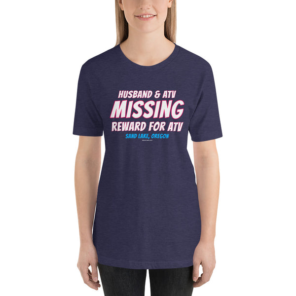 Husband and ATV Missing Reward for ATV Sand Lake Oregon Short-Sleeve T-Shirt for Women + House Of HaHa Best Cool Funniest Funny Gifts