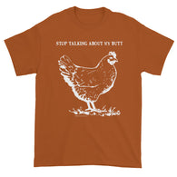 Guess What? Stop Talking about My Chicken Butt Short Sleeve T-Shirt + House Of HaHa Best Cool Funniest Funny T-Shirts
