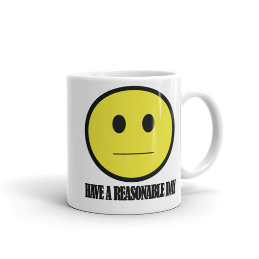 Have A Reasonable Day Mug by Aaron Gardy + House Of HaHa Best Cool Funniest Funny T-Shirts