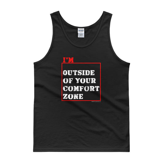 I'm Outside of Your Comfort Zone Non Conformist Tank Top + House Of HaHa