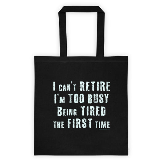 I Can't Retire... I'm Too Busy Tote Bag + House Of HaHa