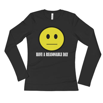 Have A Reasonable Day Women's Long Sleeve T-Shirt + House Of HaHa Best Cool Funniest Funny Gifts