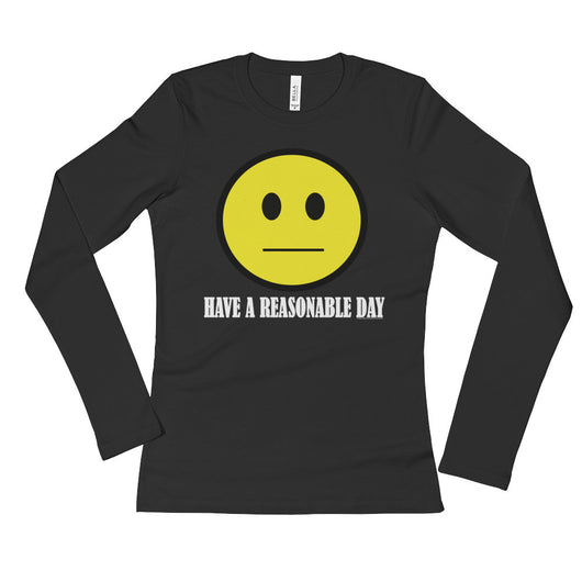 Have A Reasonable Day Women's Long Sleeve T-Shirt + House Of HaHa