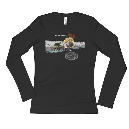 April in New York TMNT Parody Are You a Ninja? Sewer Turtle Ladies' Long Sleeve T-Shirt + House Of HaHa