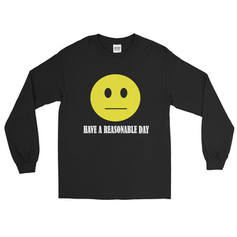 Have A Reasonable Day Long Sleeve Men's T-Shirt + House Of HaHa Best Cool Funniest Funny Gifts