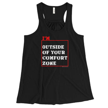 I'm Outside of Your Comfort Zone Non Conformist Women's Flowy Racerback Tank Top + House Of HaHa Best Cool Funniest Funny Gifts