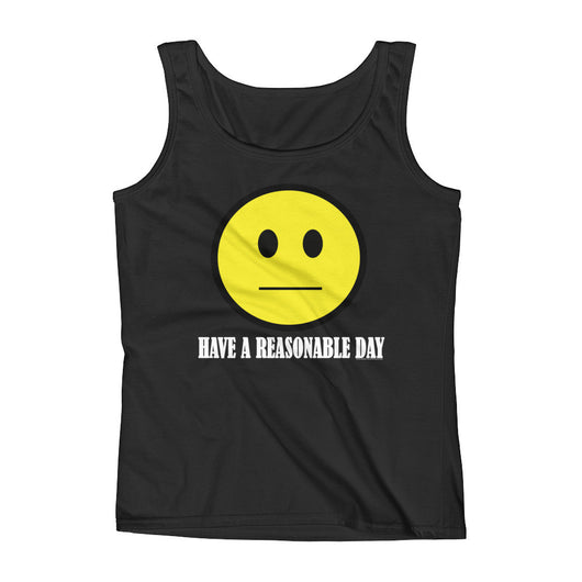 Have A Reasonable Day Women's Tank Top + House Of HaHa