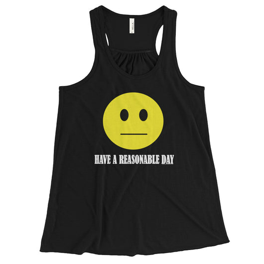 Have A Reasonable Day Women's Flowy Racerback Tank Top + House Of HaHa