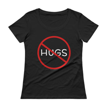 No Hugs Don't Touch Me Introvert Personal Space PSA Ladies' Scoopneck T-Shirt + House Of HaHa Best Cool Funniest Funny Gifts